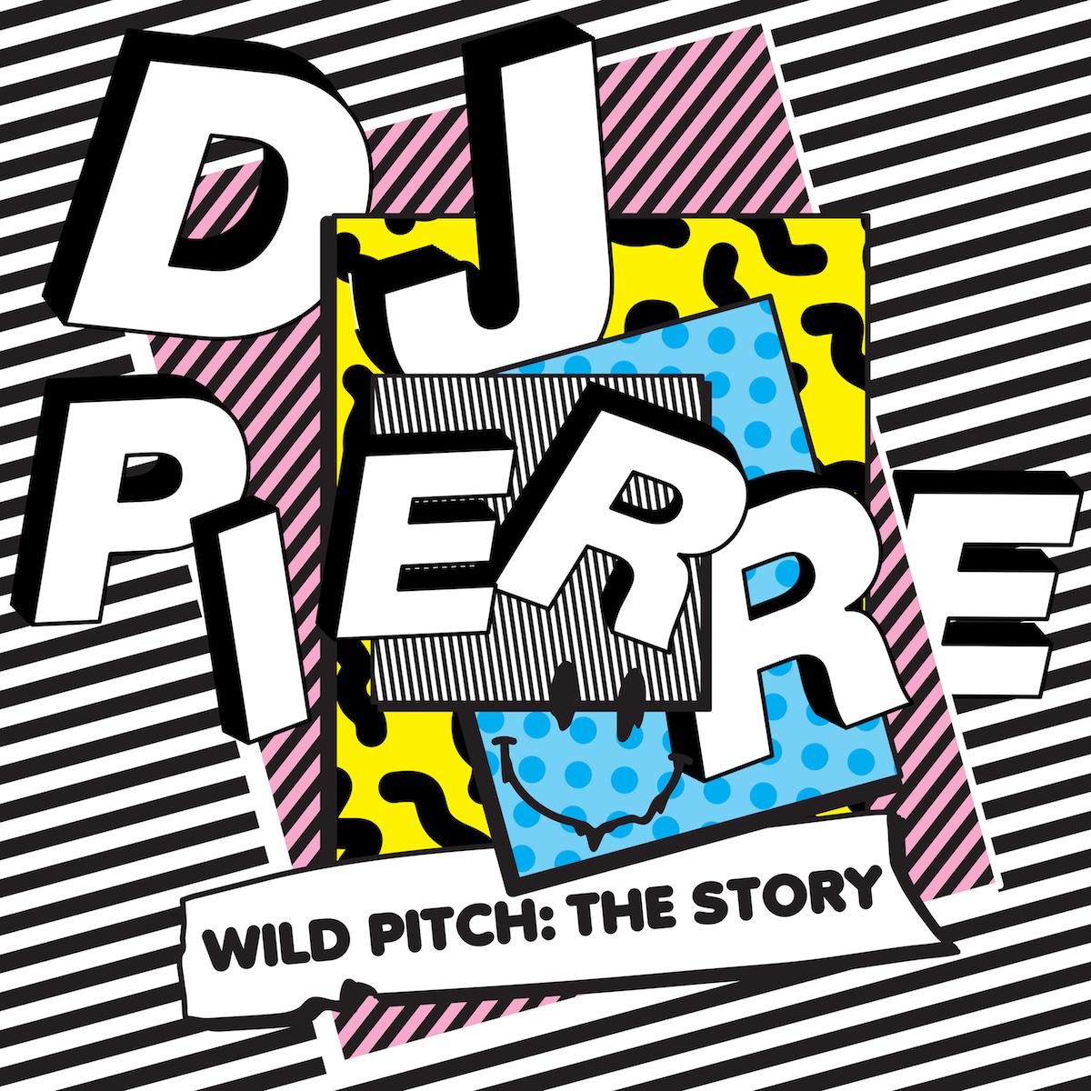 DJ Pierre - Wild Pitch: The Story