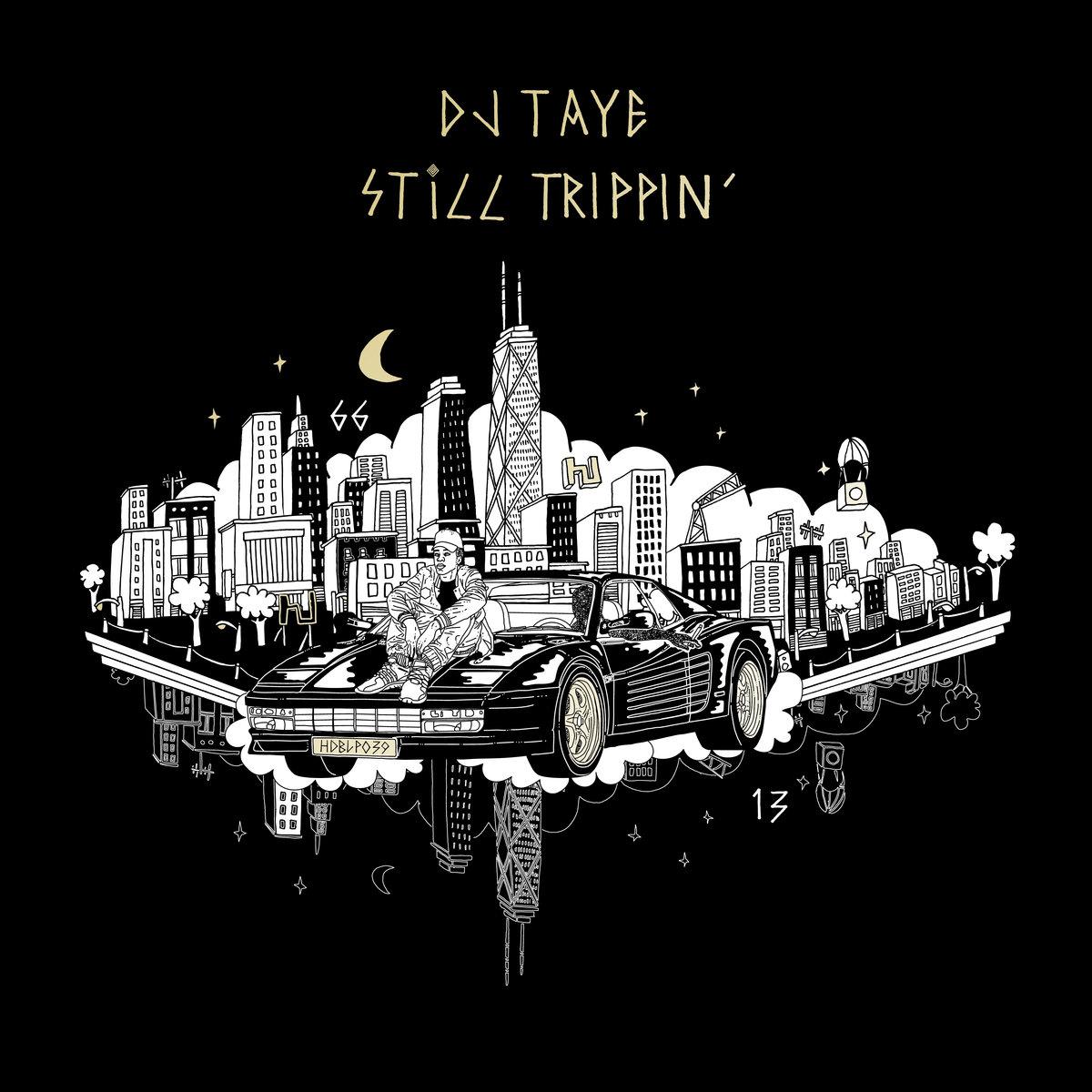DJ Taye - Still Trippin'