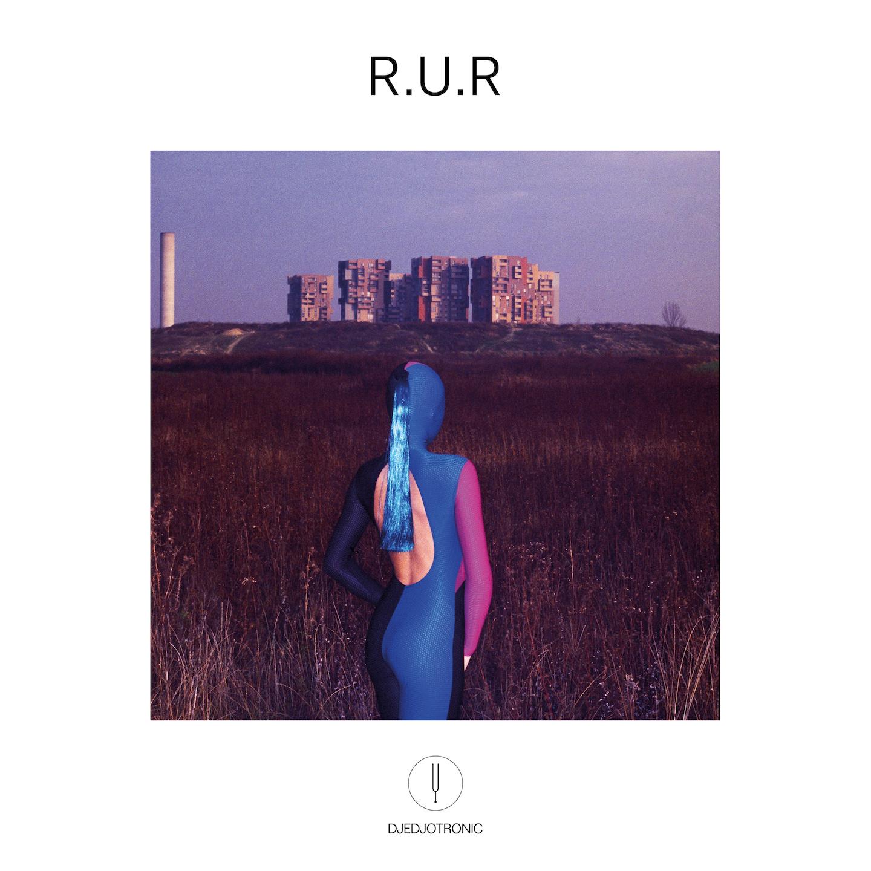 Djedjotronic - R.U.R.