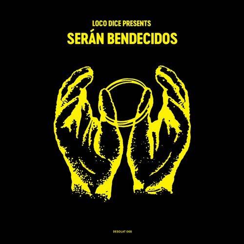 Loco Dice presents Serán Bendecidos