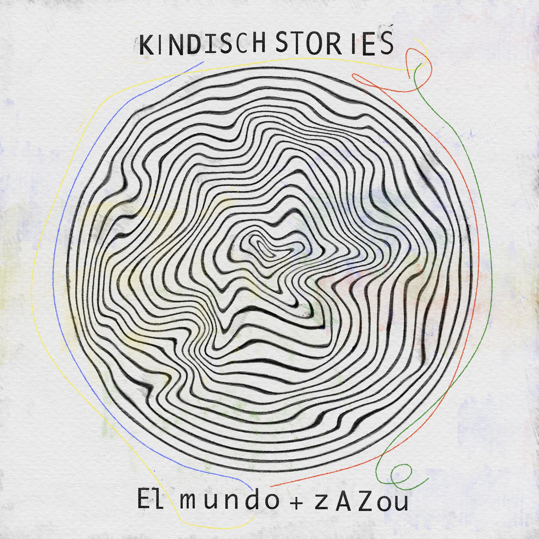 Kindisch Stories by El Mundo & Zazou