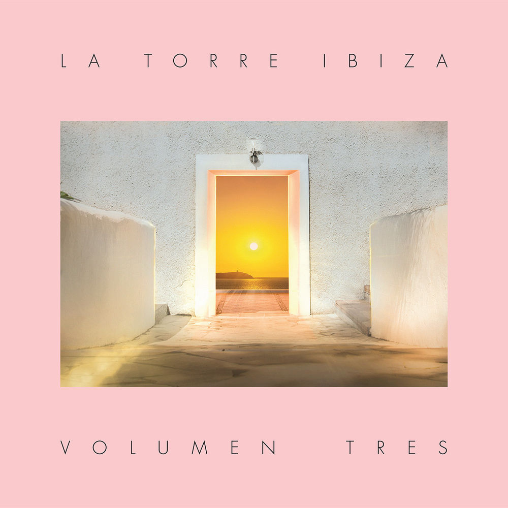 La Torre Ibiza - Volumen Tres compiled by Mark Barrott & Pete Gooding