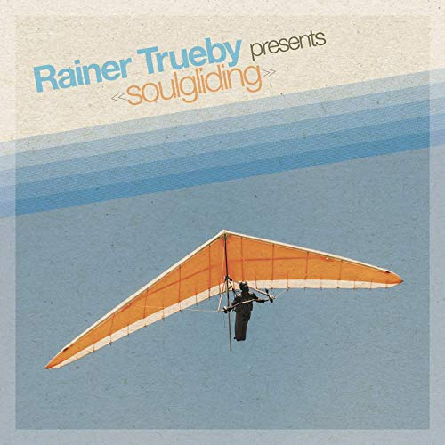 Rainer Trueby presents Soul Gliding