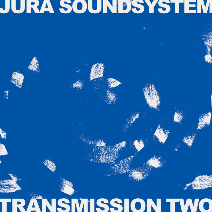 Jura Soundsystem presents Transmission Vol. 2