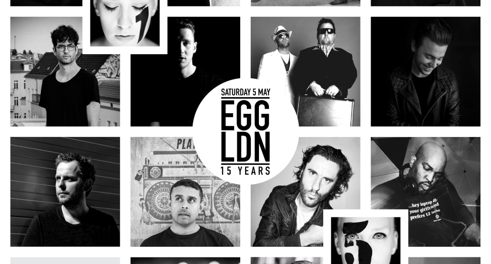 EGG LDN 15TH BIRTHDAY PARTY