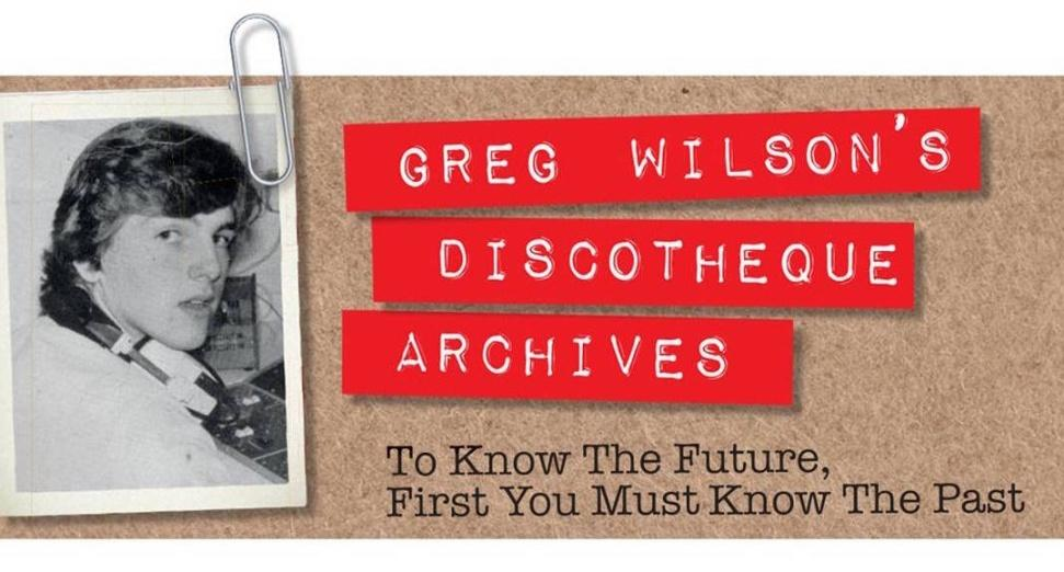 GREG WILSON'S DISCOTHEQUE ARCHIVES #23