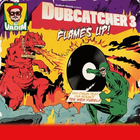 DJ Vadim - Dubcatcher III - Flames Up