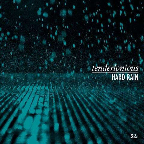 Tenderlonious - Hard Rain