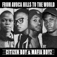 Citizen Boy and Mafia Boyz - From Avoca Hills To The World